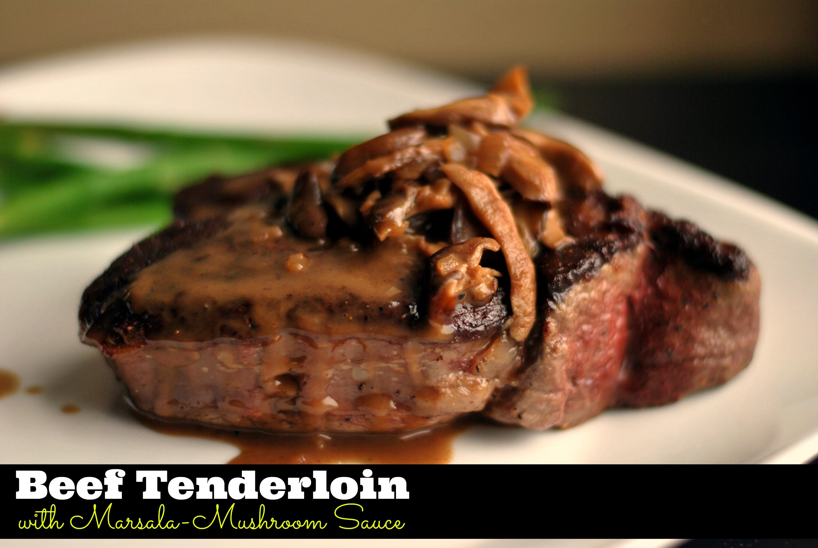 Beef Tenderloin with Marsala Mushroom Sauce