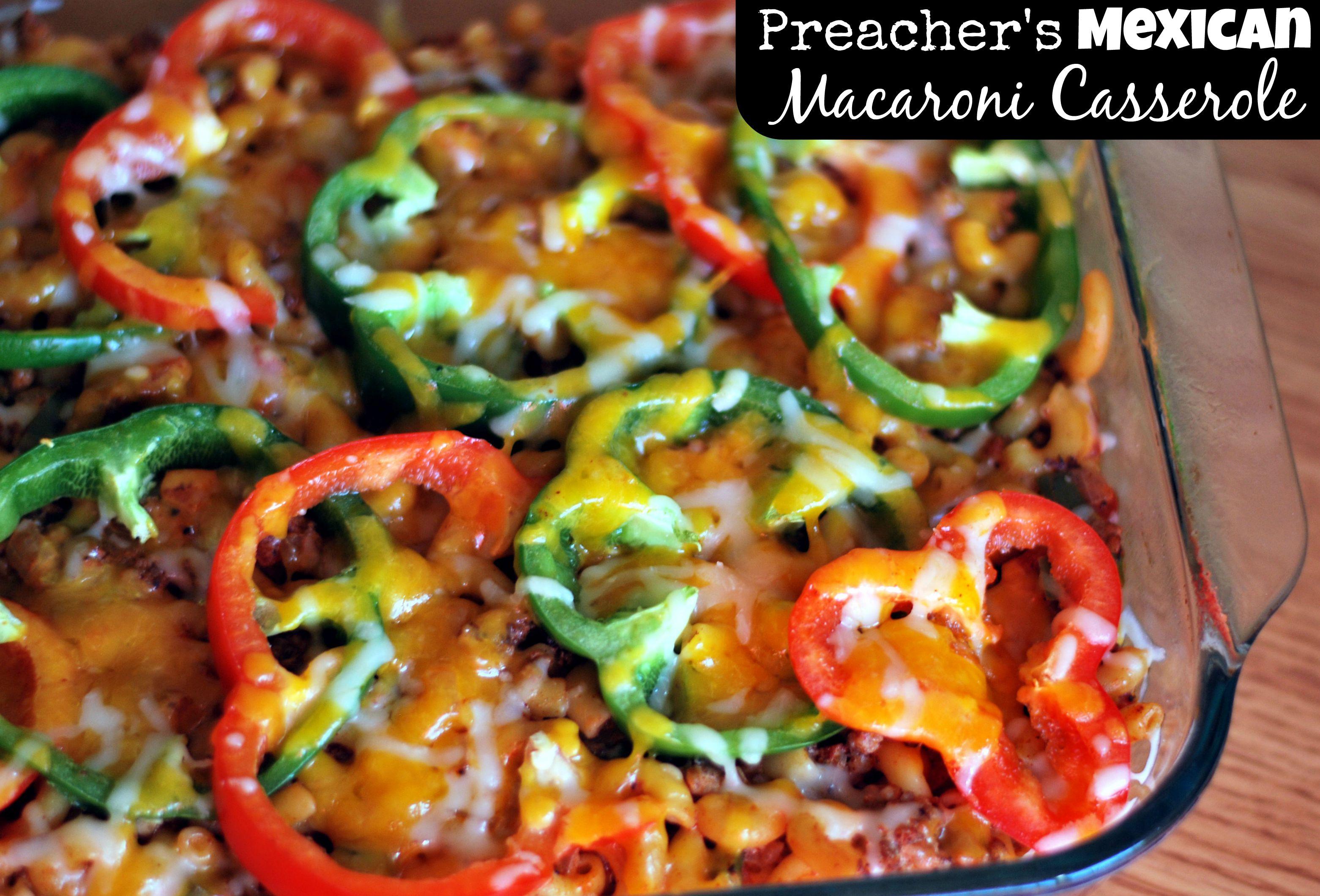 Preacher's {Mexican} Macaroni Casserole