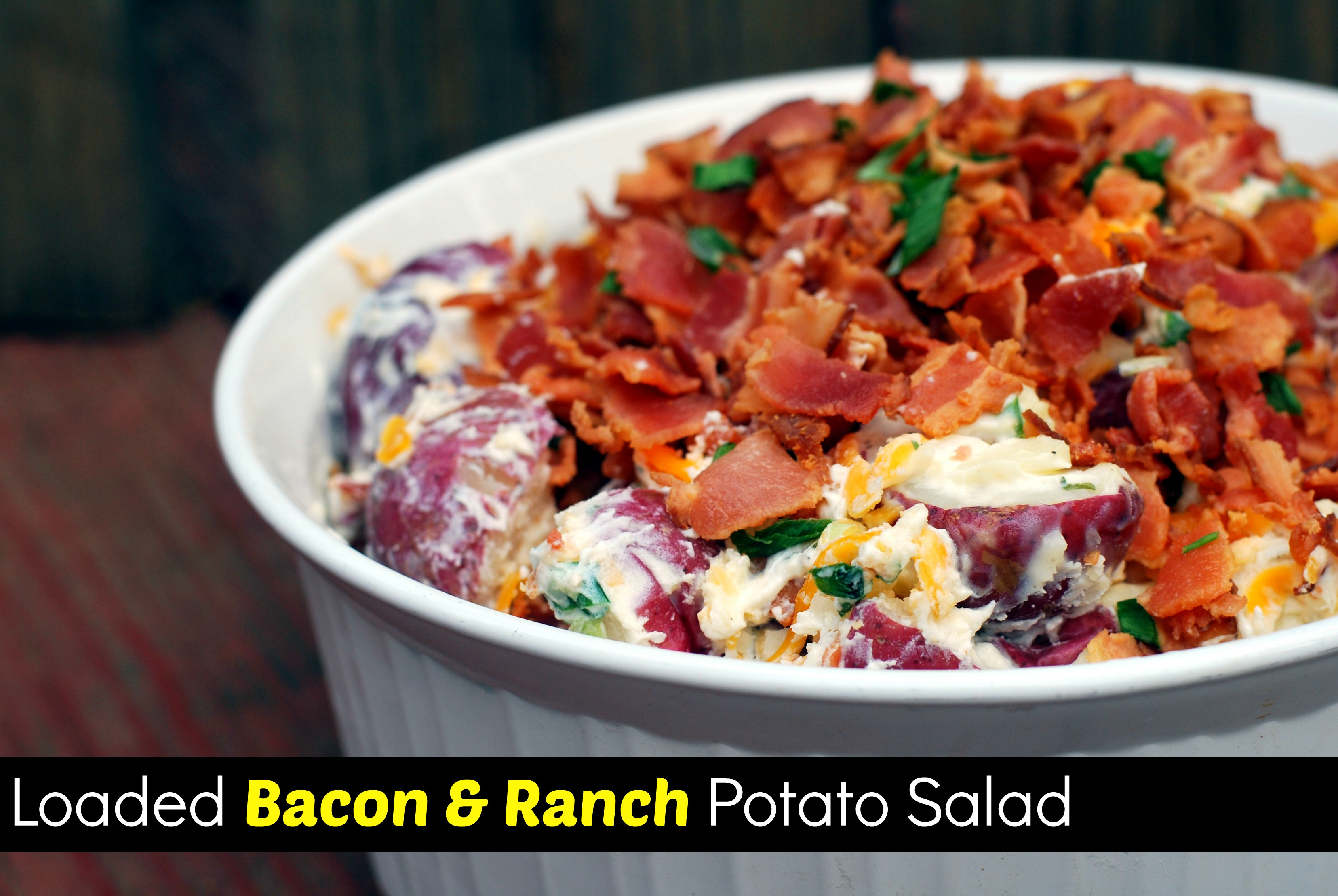 Loaded Bacon Ranch Potato Salad